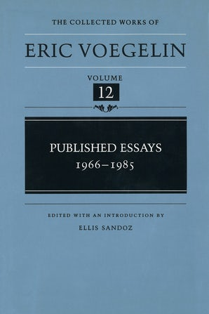 Published Essays, 1966-1985 (CW12) Hardcover  by Eric Voegelin