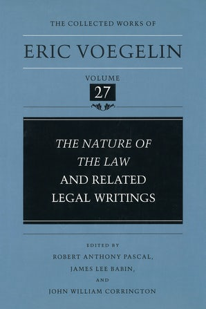 Nature of the Law and Related Legal Writings (CW27) Hardcover  by Eric Voegelin