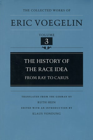 The History of the Race Idea (CW3) Hardcover  by Eric Voegelin
