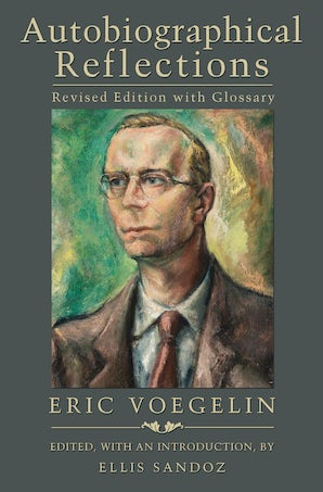Autobiographical Reflections   by Eric Voegelin