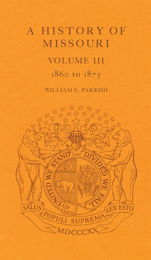 A History of Missouri (V3) Hardcover  by William E. Parrish