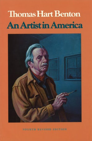 An Artist in America 4th Revised Edition Paperback  by Thomas Hart Benton
