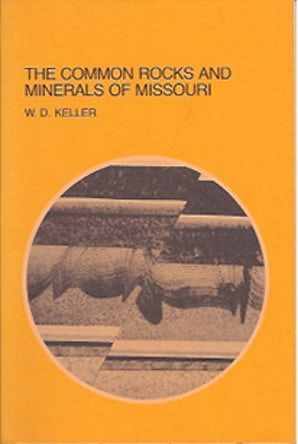 The Common Rocks and Minerals of Missouri Paperback  by Walter D. Keller
