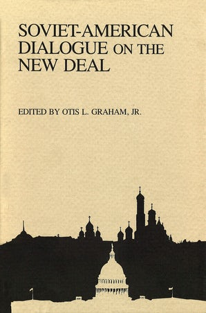 Soviet-American Dialogue on the New Deal Hardcover  by Otis L. Graham