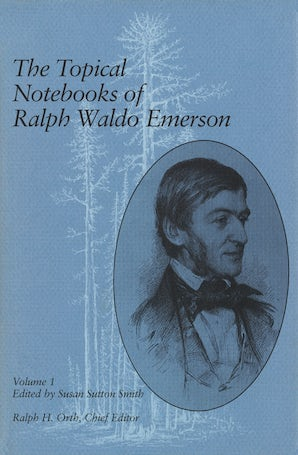 The Topical Notebooks of Ralph Waldo Emerson, Volume 1