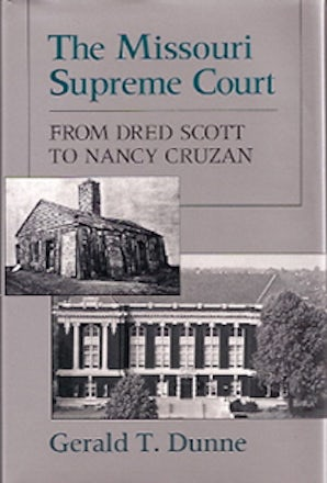 The Missouri Supreme Court Hardcover  by Gerald T. Dunne