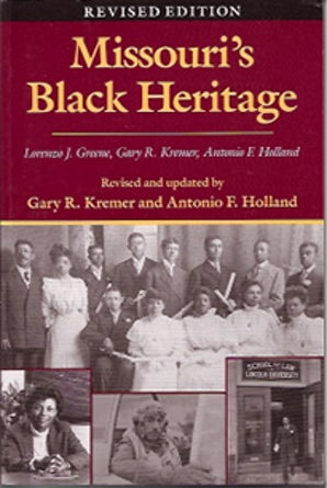 Missouri's Black Heritage, Revised Edition Hardcover  by Gary R. Kremer