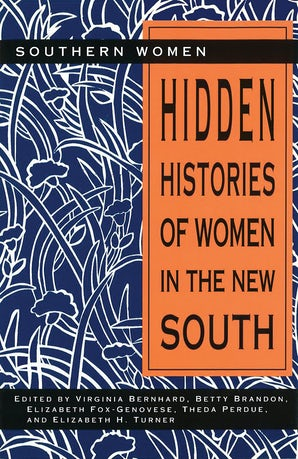 Hidden Histories of Women in the New South