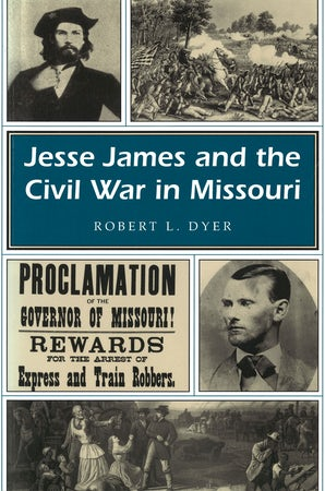 Jesse James and the Civil War in Missouri Paperback  by Robert L. Dyer