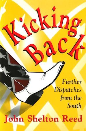 Kicking Back Hardcover  by John Shelton Reed