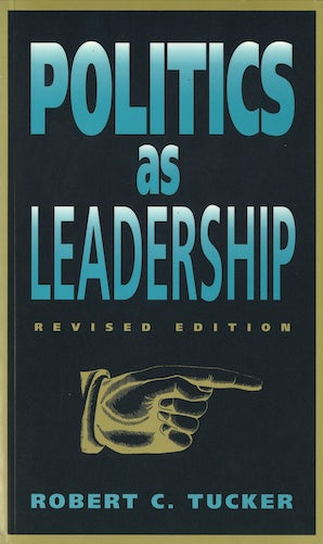 Politics as Leadership Paperback  by Robert C. Tucker