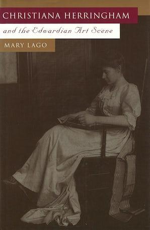 Christiana Herringham and the Edwardian Art Scene Hardcover  by Mary Lago