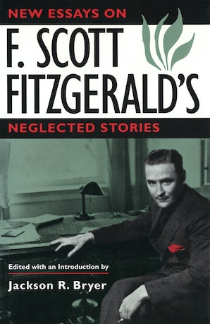 New Essays on F. Scott Fitzgerald's Neglected Stories Hardcover  by Jackson R. Bryer