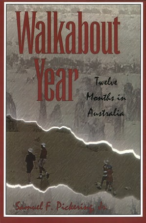 Walkabout Year Paperback  by Sam Pickering
