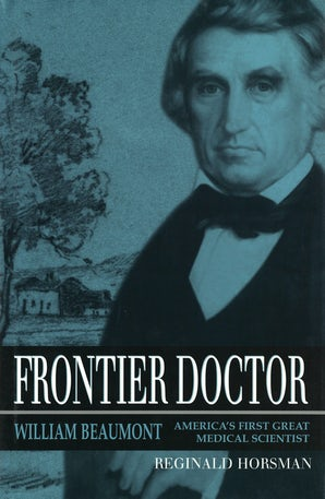 Frontier Doctor Hardcover  by Reginald Horsman