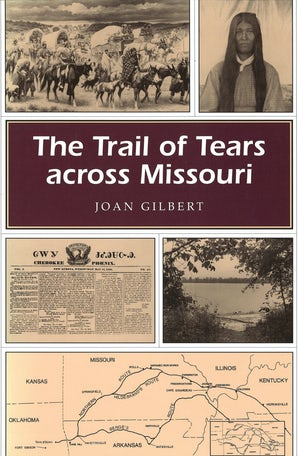 The Trail of Tears across Missouri Paperback  by Joan Gilbert