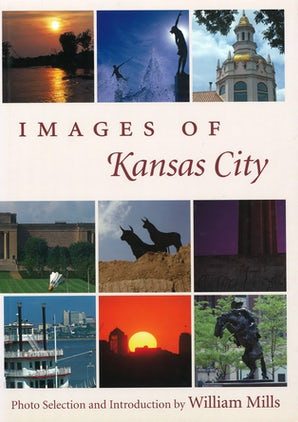 Images of Kansas City Hardcover  by William Mills