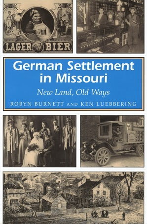 German Settlement in Missouri Paperback  by Robyn Burnett