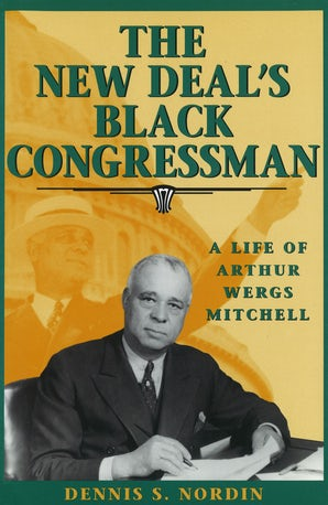 The New Deal's Black Congressman Hardcover  by Dennis S. Nordin