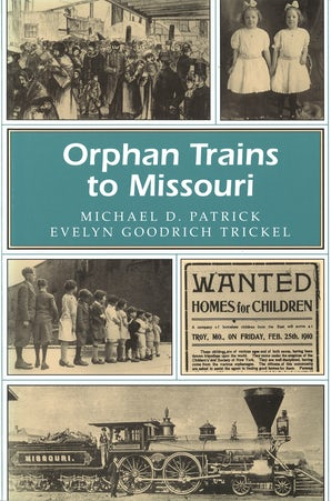 Orphan Trains to Missouri Paperback  by Michael D. Patrick