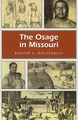 The Osage in Missouri Paperback  by Kristie C. Wolferman