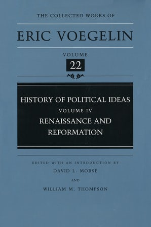 History of Political Ideas, Volume 4 (CW22) Hardcover  by Eric Voegelin