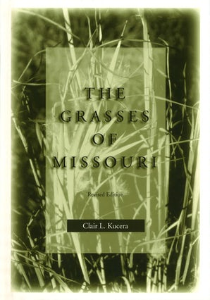 The Grasses of Missouri, Revised Edition Paperback  by Clair L. Kucera