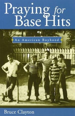 Praying for Base Hits Paperback  by Bruce Clayton