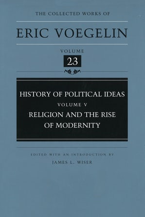 History of Political Ideas, Volume 5 (CW23) Hardcover  by Eric Voegelin