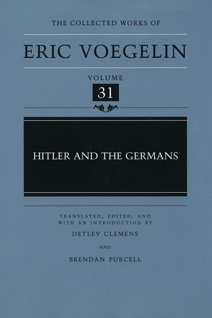 Hitler and the Germans (CW31) Hardcover  by Eric Voegelin
