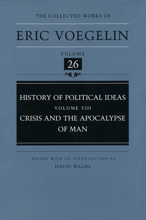 History of Political Ideas, Volume 8 (CW26) Hardcover  by Eric Voegelin