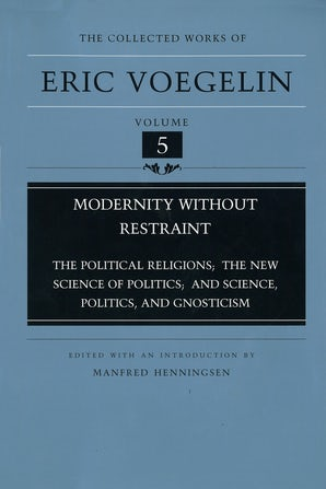 Modernity without Restraint (CW5) Hardcover  by Eric Voegelin