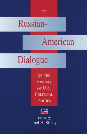 Russian-American Dialogue on the History of U.S. Political Parties