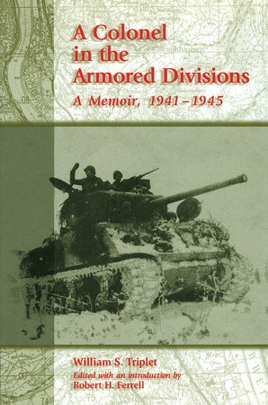 A Colonel in the Armored Divisions Hardcover  by William S. Triplet