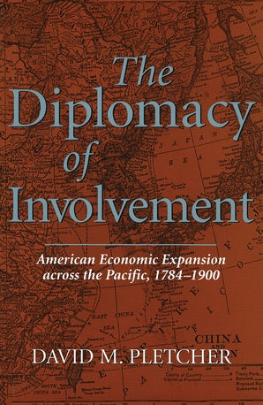 The Diplomacy of Involvement Hardcover  by David M. Pletcher