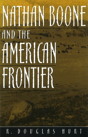 Nathan Boone and the American Frontier Paperback  by R. Douglas Hurt
