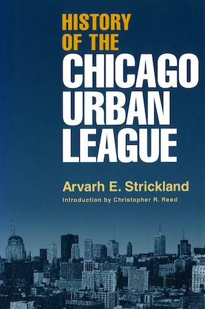 History of the Chicago Urban League Paperback  by Arvarh E. Strickland