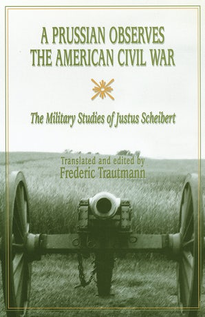 A Prussian Observes the American Civil War Hardcover  by Frederic Trautmann