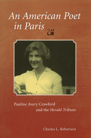 An American Poet in Paris Hardcover  by Charles L. Robertson