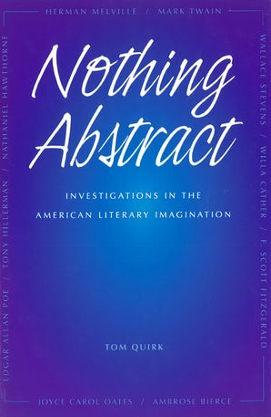 Nothing Abstract Hardcover  by Tom Quirk