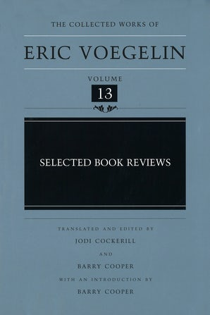 Selected Book Reviews (CW13) Hardcover  by Eric Voegelin