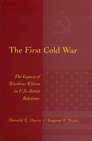 The First Cold War Hardcover  by Donald E. Davis