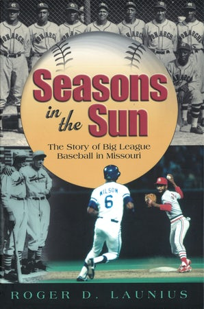 Seasons in the Sun Hardcover  by Roger D. Launius