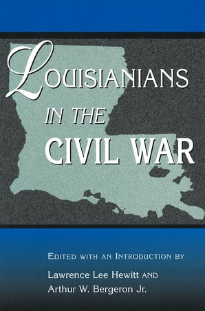 Louisianians in the Civil War Hardcover  by Lawrence Lee Hewitt