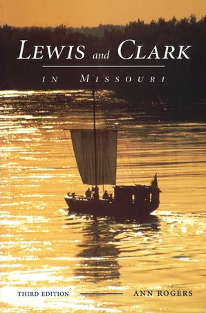 Lewis and Clark in Missouri Paperback  by Ann Rogers