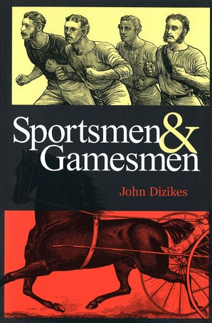 Sportsmen and Gamesmen Paperback  by John Dizikes