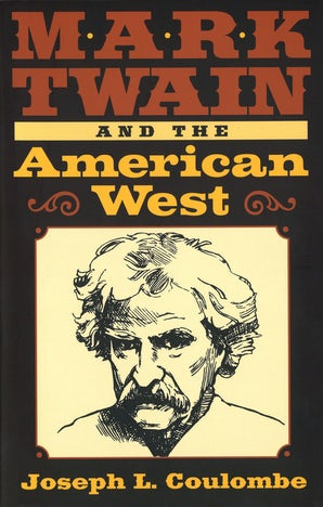 Mark Twain and the American West Hardcover  by Joseph L. Coulombe