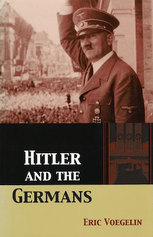 Hitler and the Germans Paperback  by Eric Voegelin