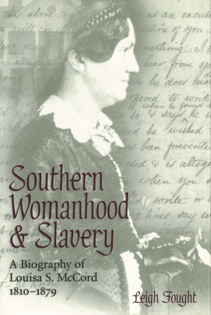 Southern Womanhood and Slavery Hardcover  by Leigh Fought
