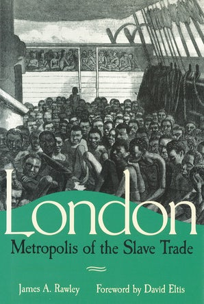 London, Metropolis of the Slave Trade Hardcover  by James A. Rawley